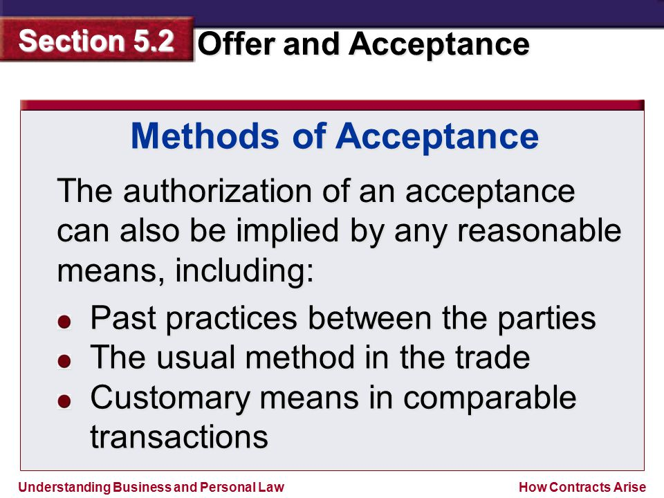 Methods of Acceptance The authorization of an acceptance can also be implied by any reasonable means, including: