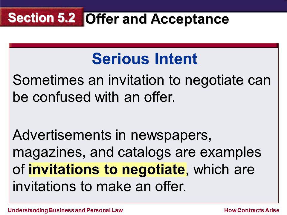 Serious Intent Sometimes an invitation to negotiate can be confused with an offer.