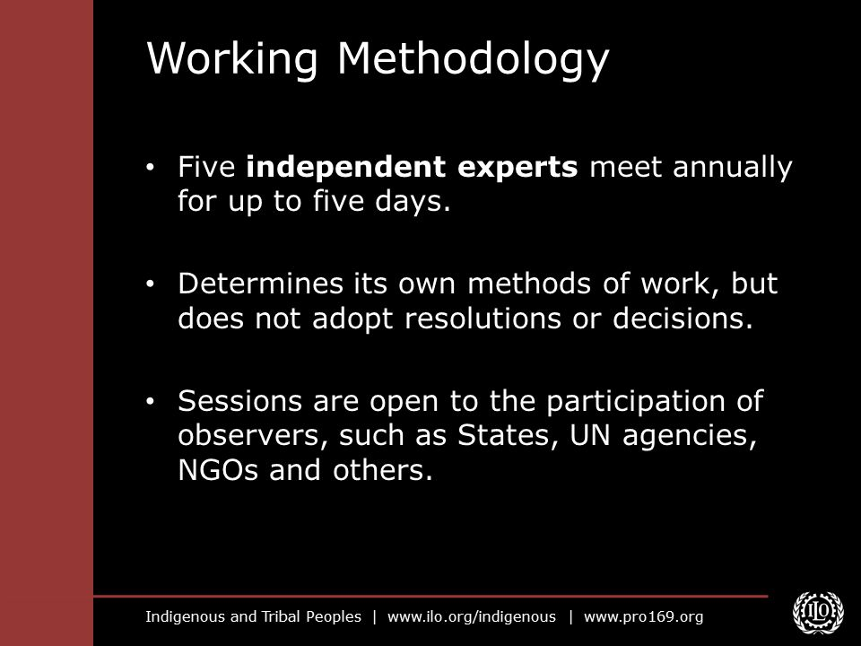 Working Methodology Five independent experts meet annually for up to five days.