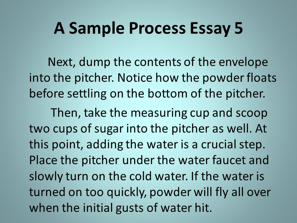 Thesis Statement Example For Essays A Sample Process Essay  Purdue Online Writing also Proposal Argument Essay Examples The Process Essay Process  Ppt Video Online Download Organic Chemistry 2 Online Help