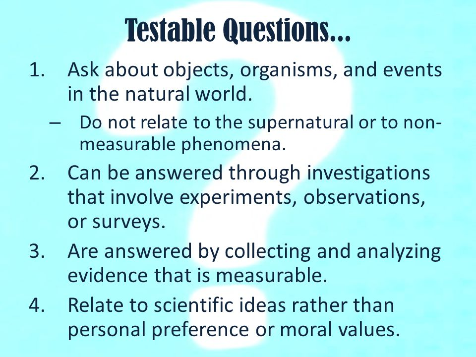 Testable Questions Learning Target: I can identify and write ...