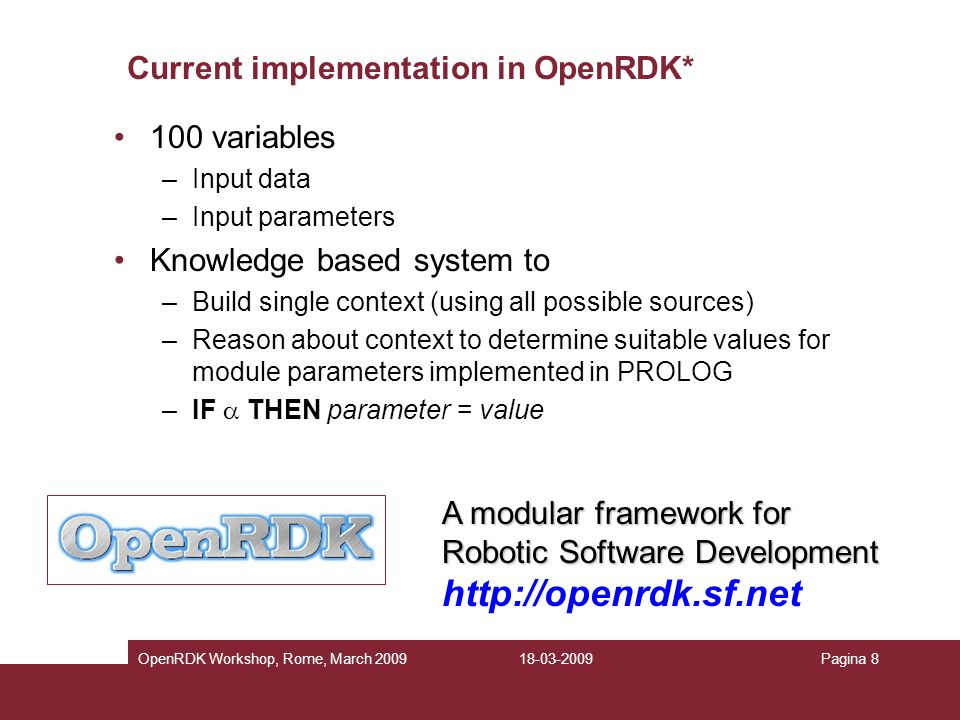 Current implementation in OpenRDK*