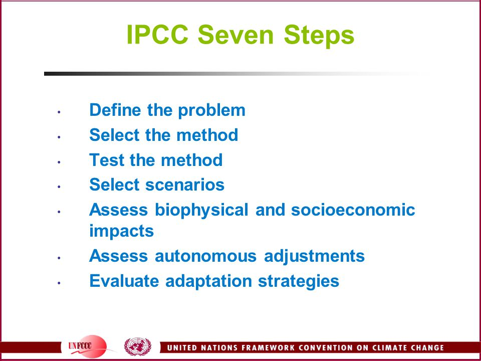 IPCC Seven Steps Define the problem Select the method Test the method