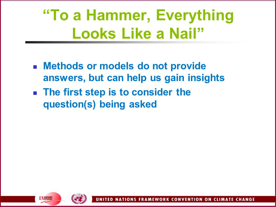 To a Hammer, Everything Looks Like a Nail
