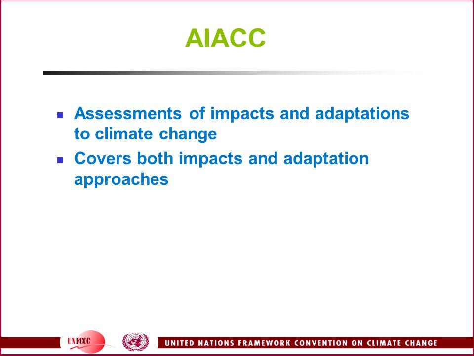 AIACC Assessments of impacts and adaptations to climate change