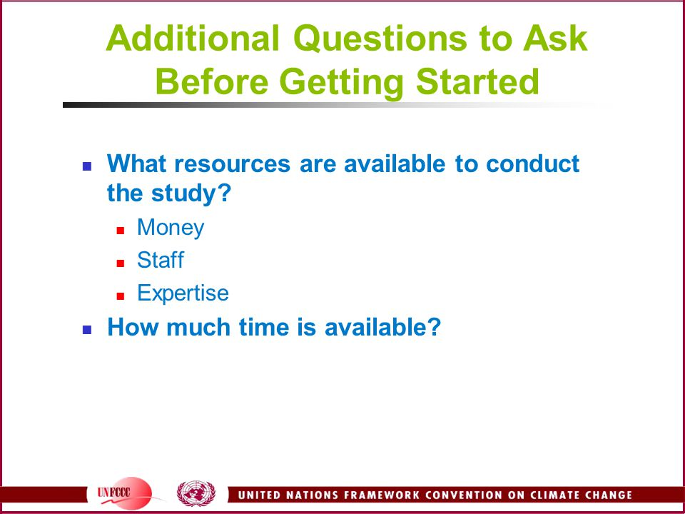 Additional Questions to Ask Before Getting Started