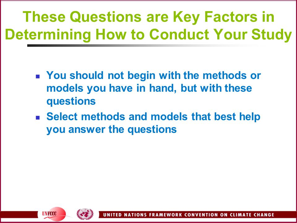 These Questions are Key Factors in Determining How to Conduct Your Study