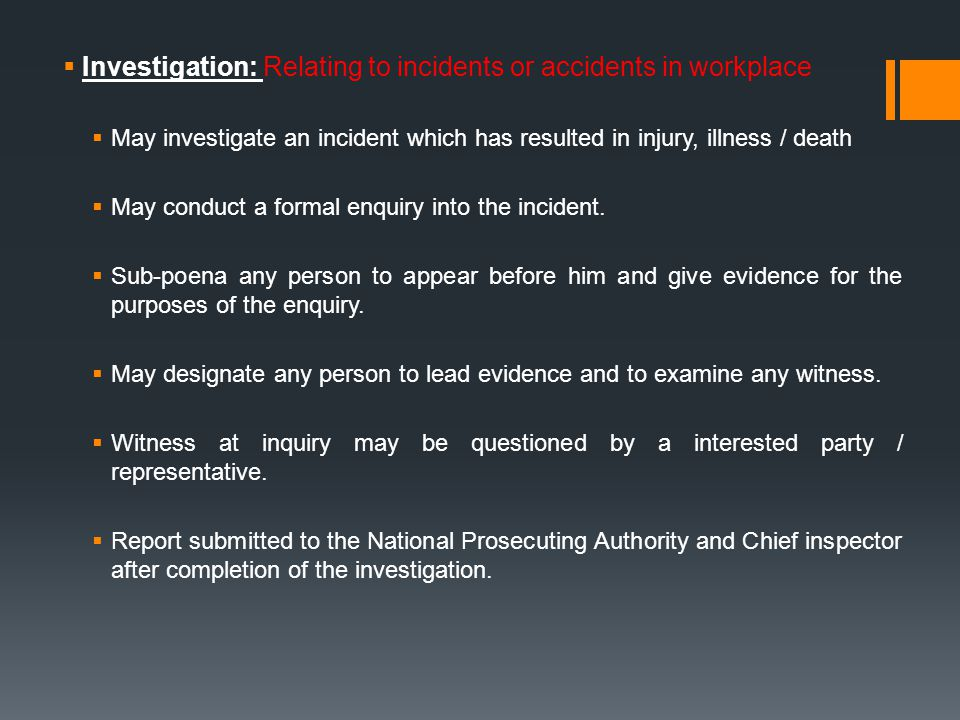 Investigation: Relating to incidents or accidents in workplace