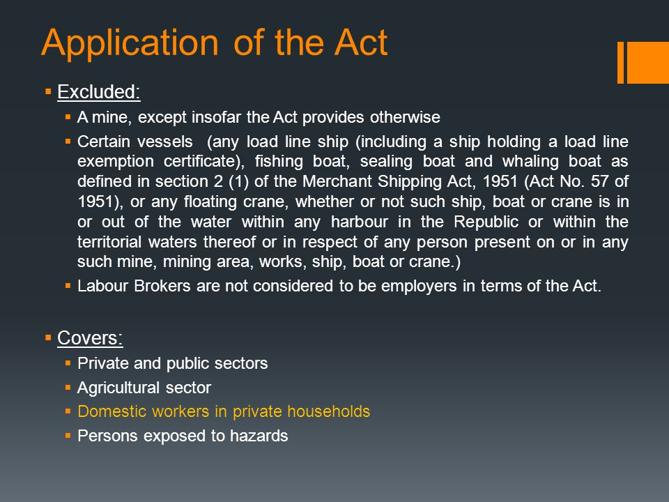 Application of the Act Excluded: Covers: