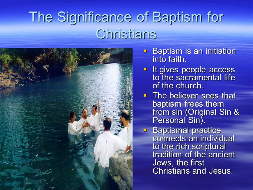 The Significance Of Baptism For Christians Ppt Download