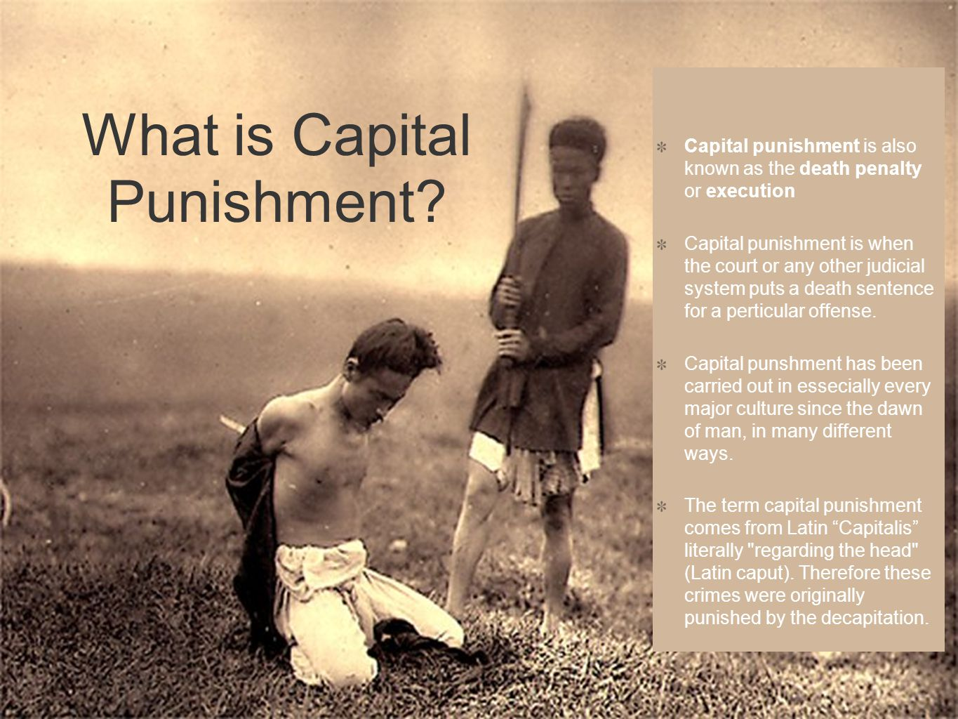 the question of whether capital punishment is barbaric or a punishment Capital punishment is obviously an effective way of preventing the wrongdoer from committing future crimes and protecting society from him whether execution is necessary is another question one could no doubt imagine an extreme case in which the very fact that a criminal is alive constituted a threat that he might be released or escape and do.