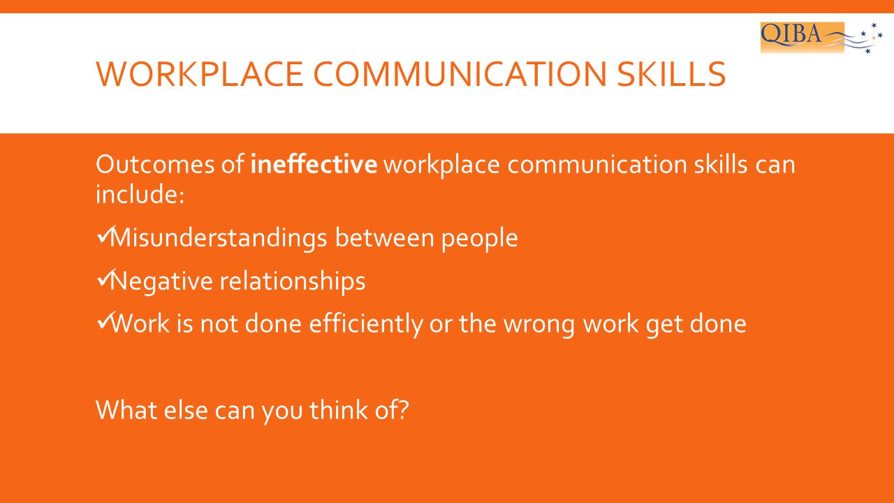 IMPORTANCE OF WORKPLACE COMMUNICATION SKILLS - ppt download
