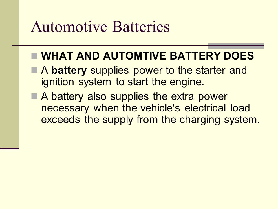Automotive Batteries WHAT AND AUTOMTIVE BATTERY DOES