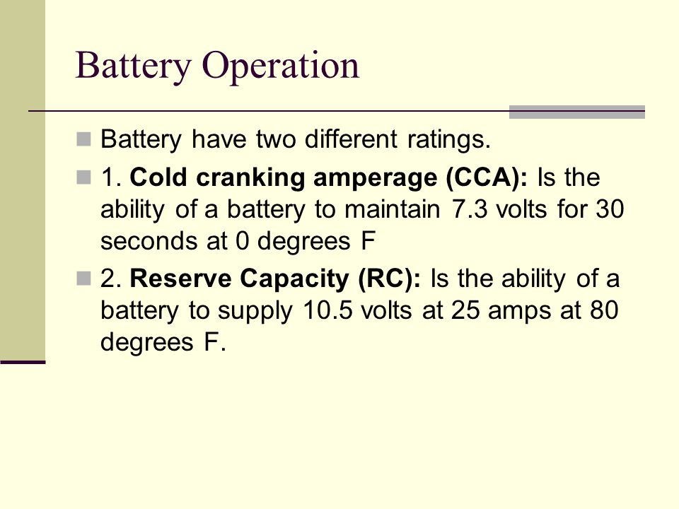 Battery Operation Battery have two different ratings.