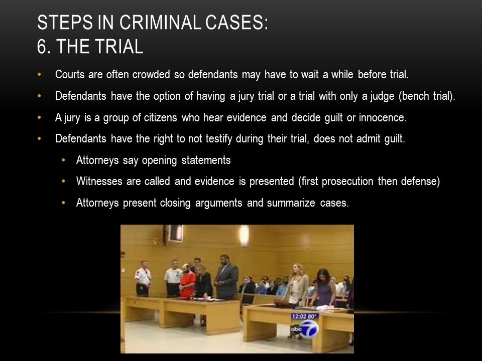 Steps in criminal cases: 6. the trial