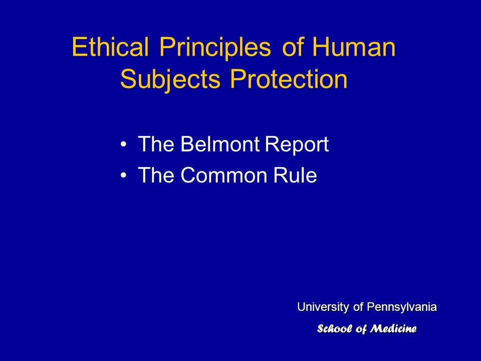 Ethical Principles of Human Subjects Protection