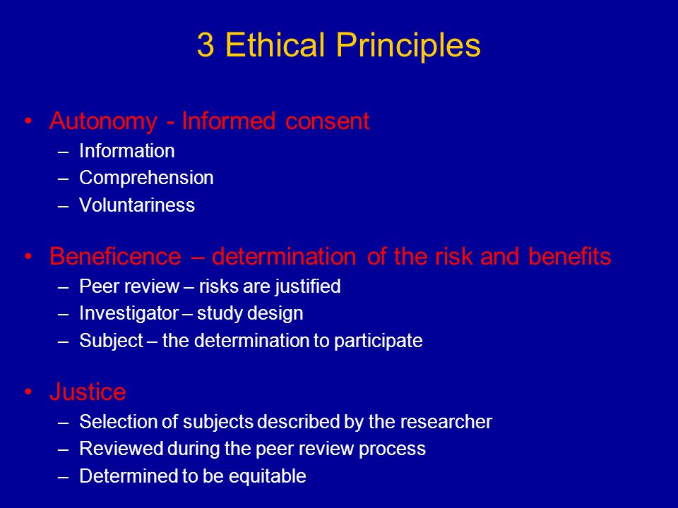 3 Ethical Principles Autonomy - Informed consent