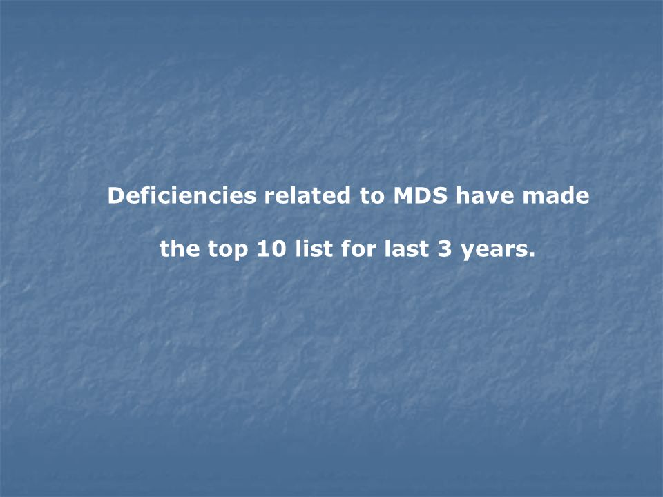 Deficiencies related to MDS have made