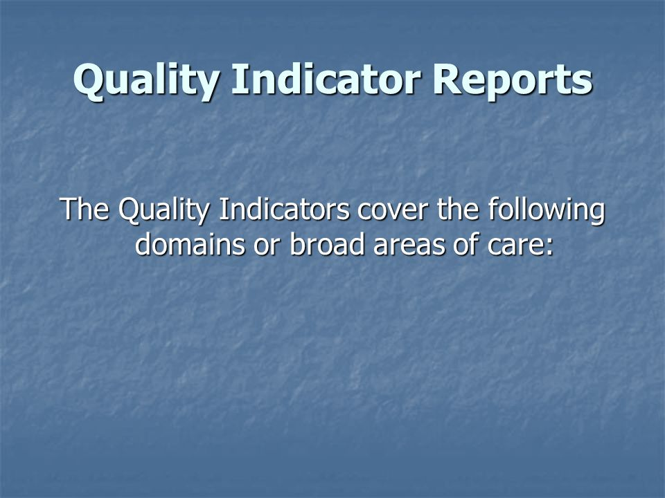 Quality Indicator Reports