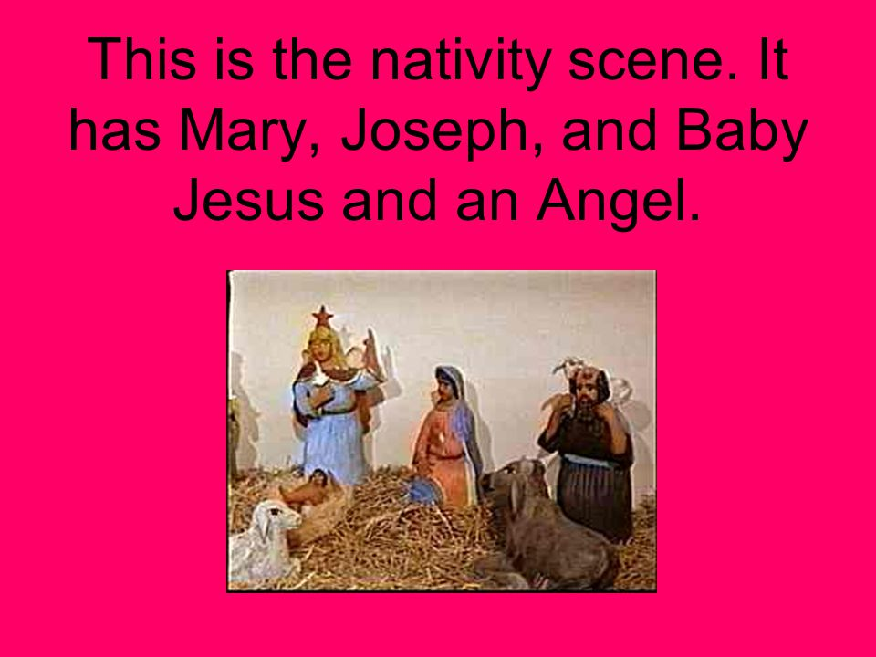 This is the nativity scene