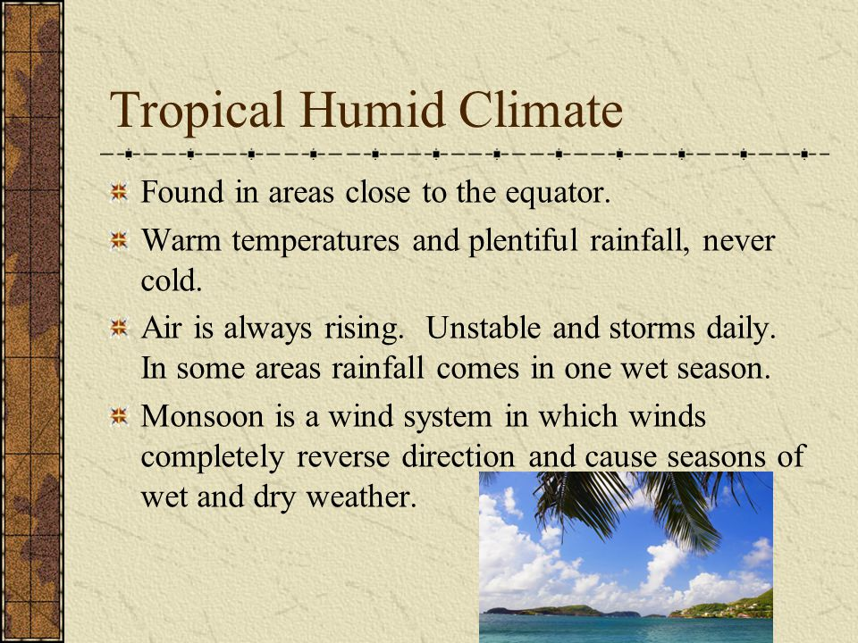 Tropical Humid Climate