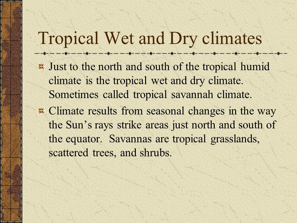 Tropical Wet and Dry climates