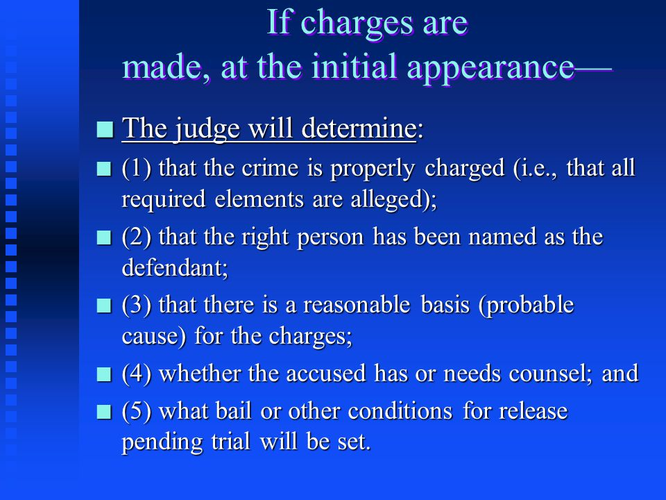 If charges are made, at the initial appearance—