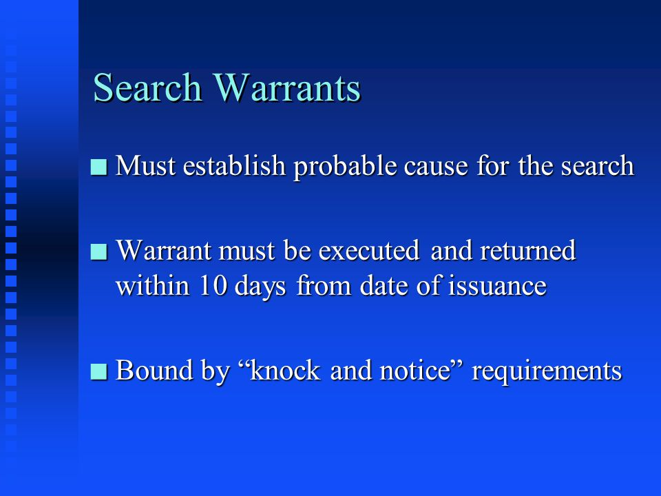 Search Warrants Must establish probable cause for the search