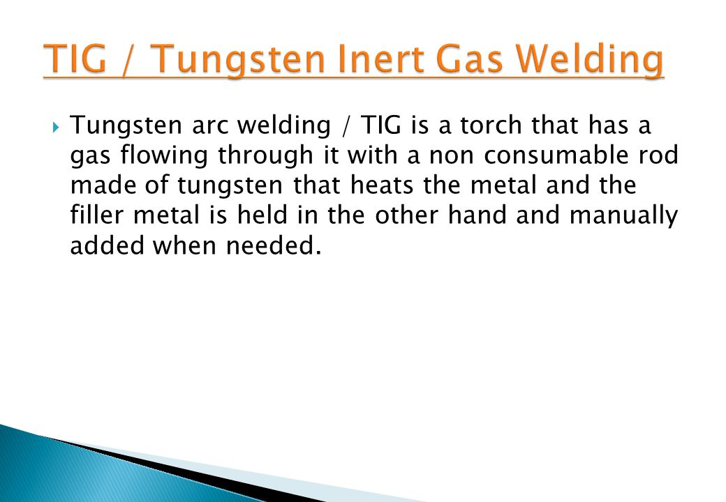 TIG / Tungsten Inert Gas Welding