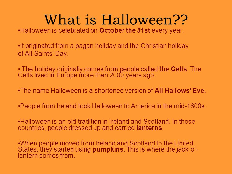 what is halloween halloween is celebrated on october the 31st every year it originated from