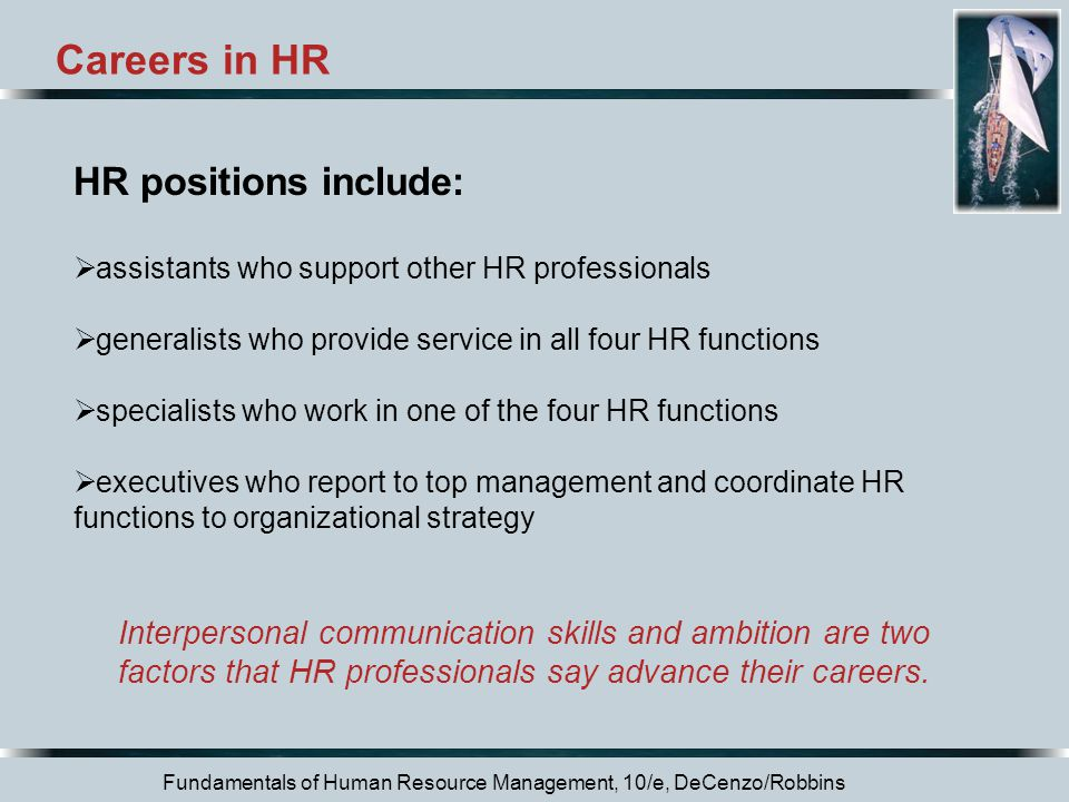 Careers in HR HR positions include: