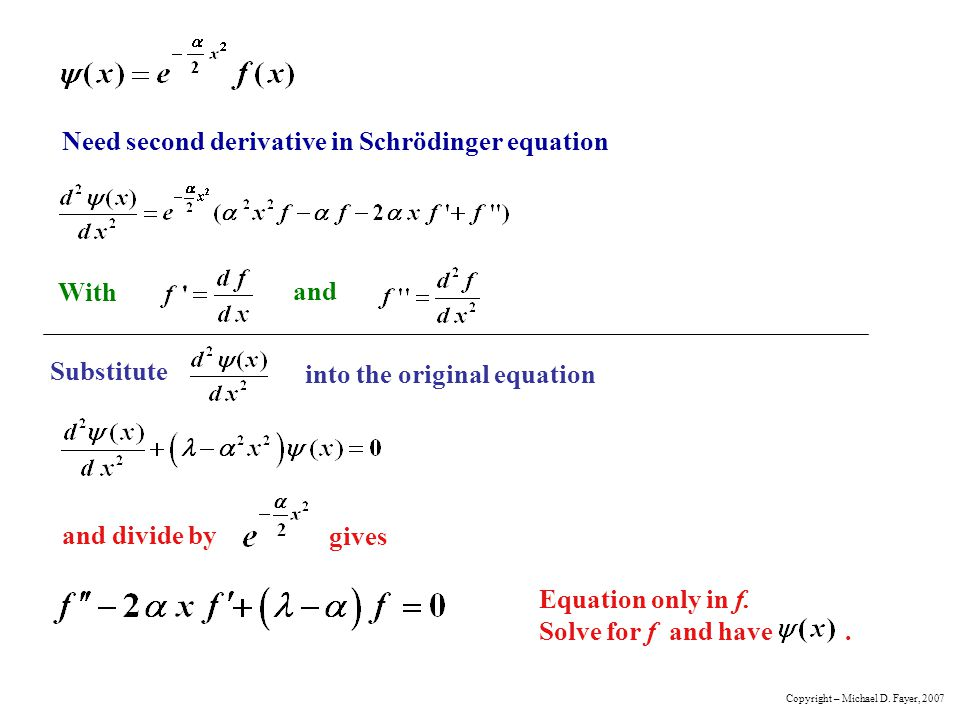 Need second derivative in Schrödinger equation
