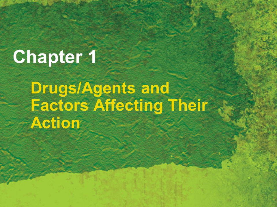 Drugs/Agents and Factors Affecting Their Action