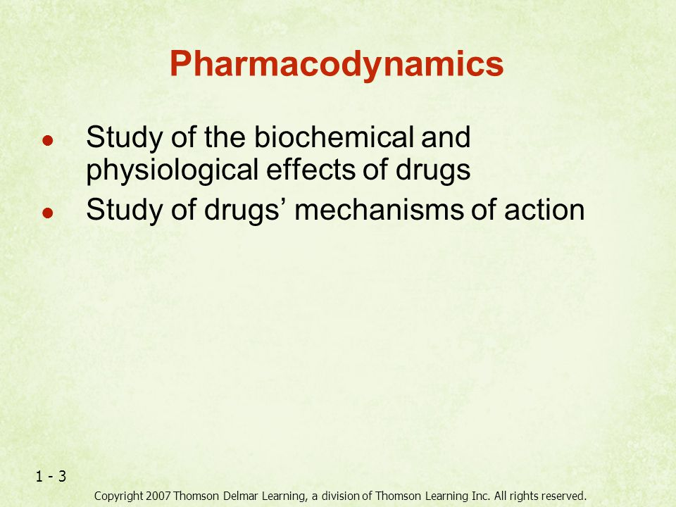 Pharmacodynamics Study of the biochemical and physiological effects of drugs. Study of drugs' mechanisms of action.