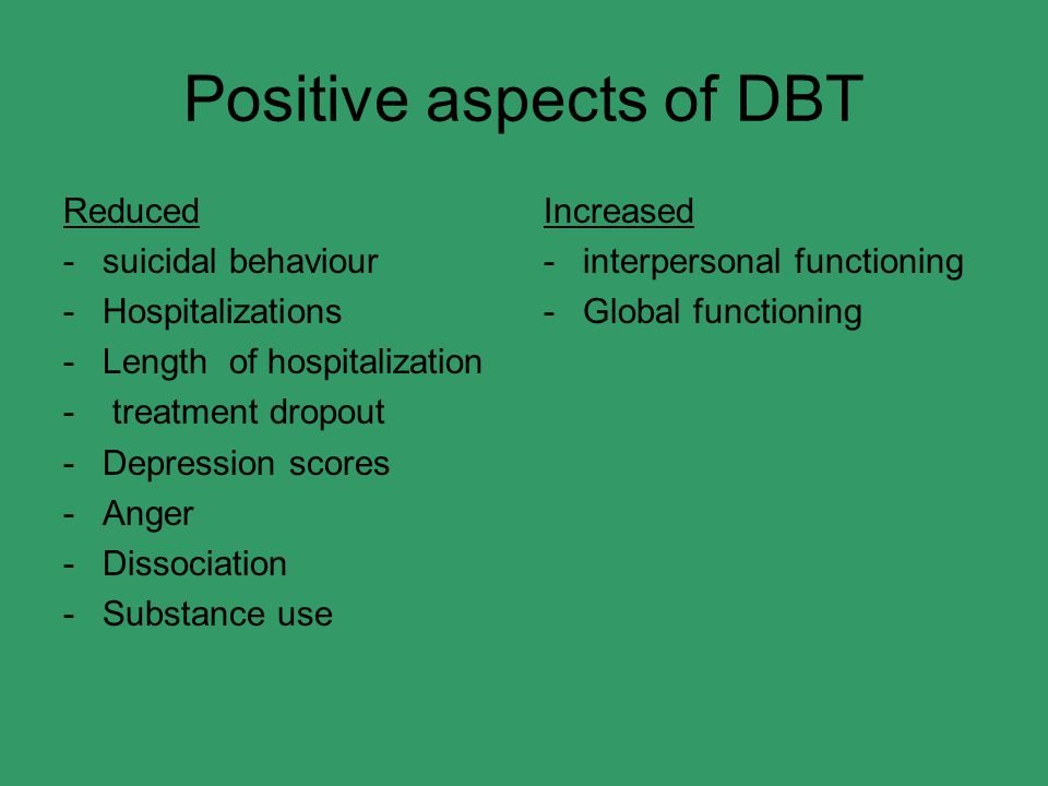 Positive aspects of DBT