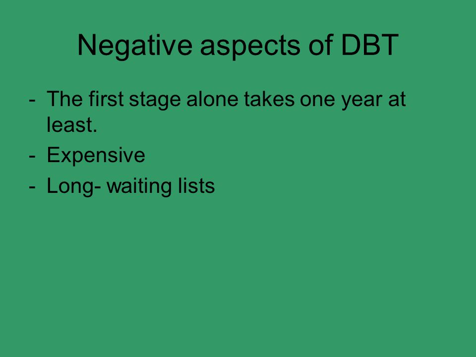 Negative aspects of DBT