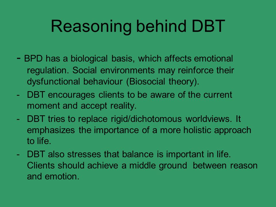 Reasoning behind DBT