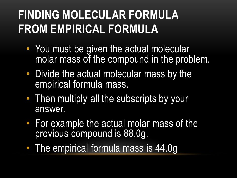 FINDING MOLECULAR FORMULA FROM EMPIRICAL FORMULA