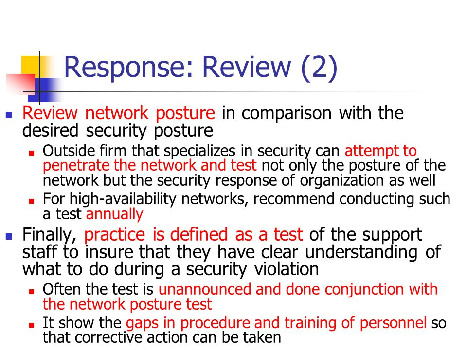 Response: Review (2) Review network posture in comparison with the desired security posture.