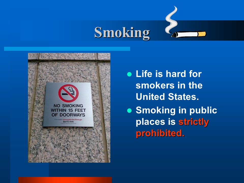 Smoking Life is hard for smokers in the United States.