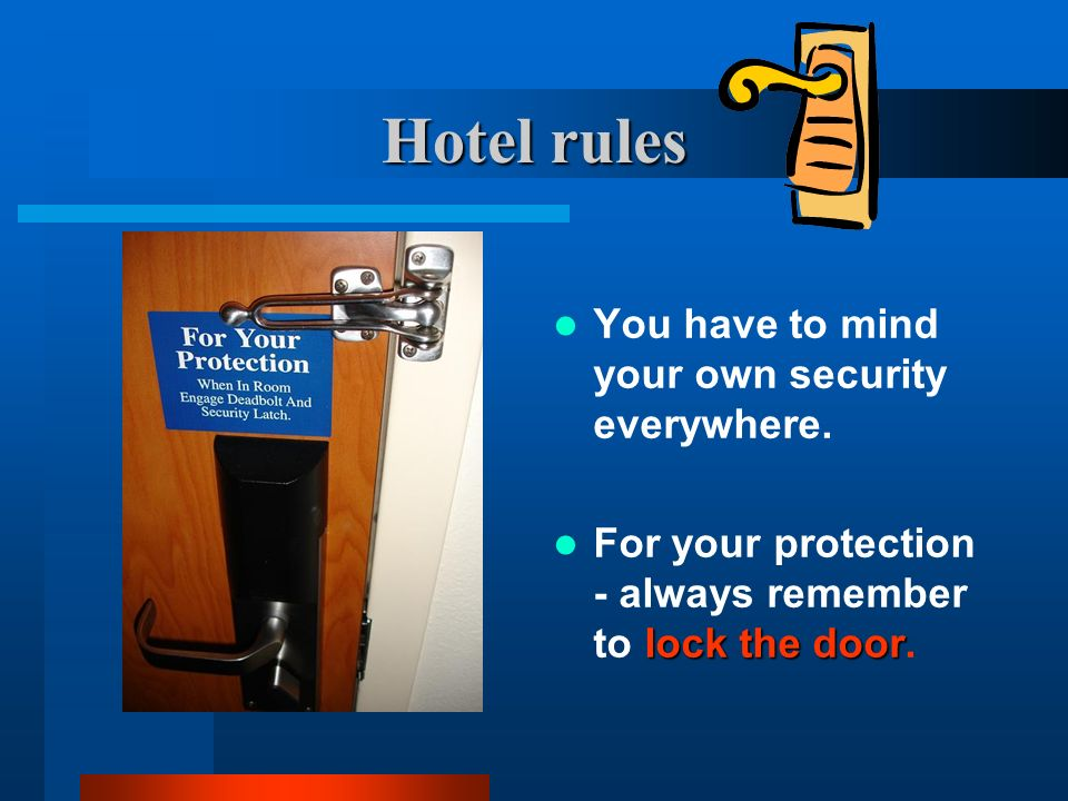 Hotel rules You have to mind your own security everywhere.