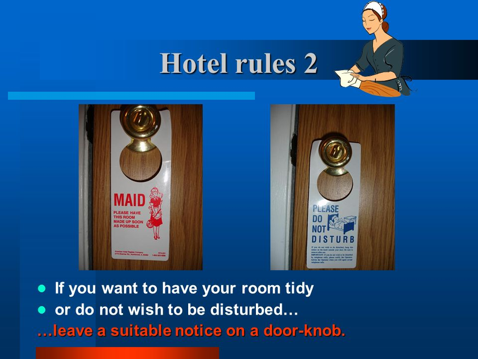 Hotel rules 2 If you want to have your room tidy