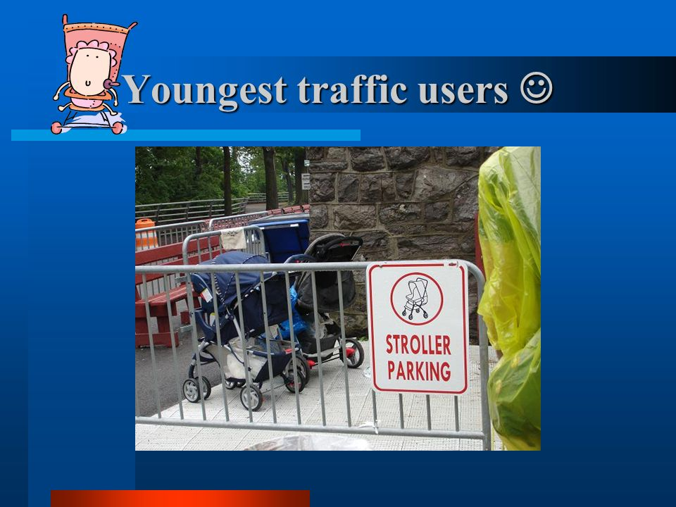 Youngest traffic users 