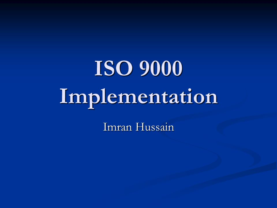 ISO 9000 Implementation Imran Hussain