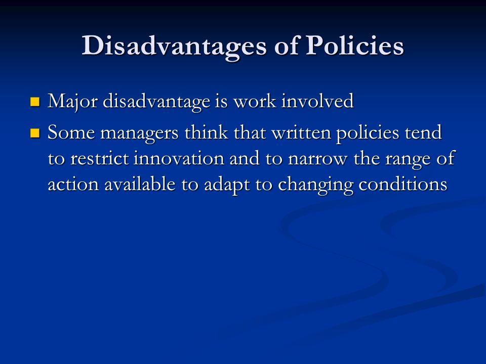 Disadvantages of Policies