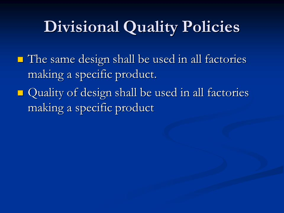 Divisional Quality Policies
