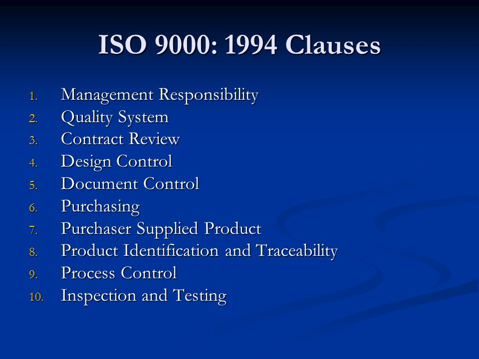 ISO 9000: 1994 Clauses Management Responsibility Quality System