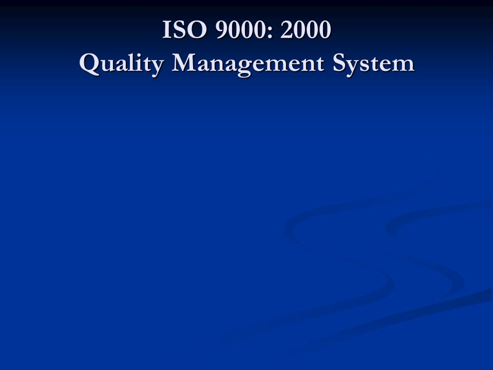 ISO 9000: 2000 Quality Management System