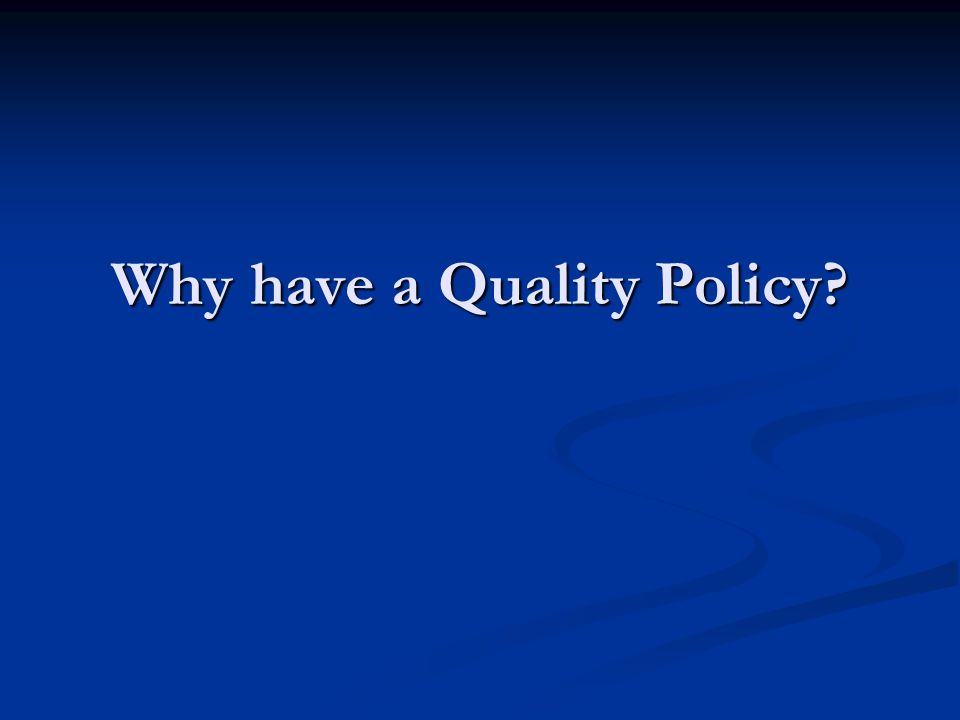 Why have a Quality Policy