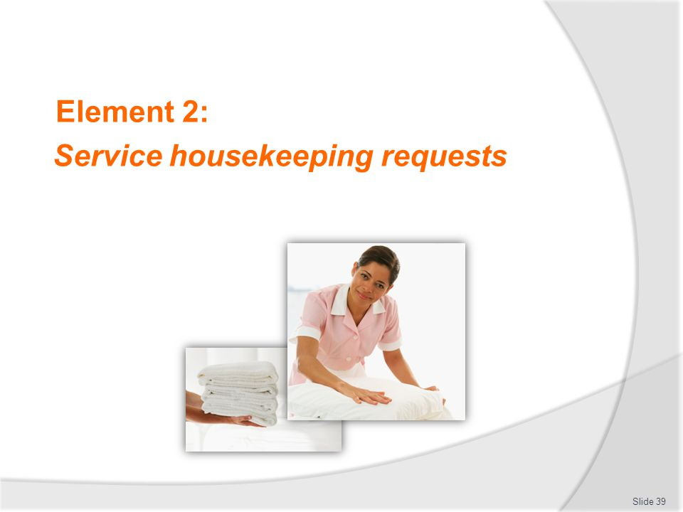 Service housekeeping requests